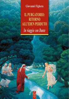 Il Purgatorio: ritorno allEden perduto. In viaggio con Dante.pdf