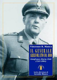 Il Il generale arruolato da Dio. Gianfranco Maria Chiti (1921-2004) - Manca Vincenzo R. - wuz.it