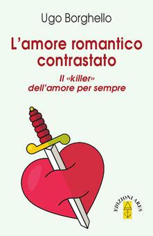 Vastese1902.it Amore romantico contrastato. Il «killer» dell'amore per sempre Image