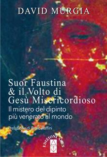 Aboutschuster.de Suor Faustina & il volto di Gesù misericordioso. Il mistero del dipinto più venerato al mondo Image