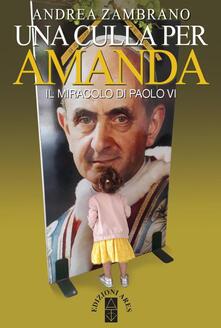 Cocktaillab.it Una culla per Amanda. Il miracolo di Paolo VI Image