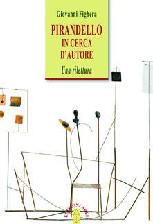 Capturtokyoedition.it Pirandello in cerca d'autore. Una rilettura Image