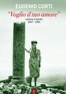 Voluntariadobaleares2014.es «Voglio il tuo amore». Lettere a Vanda 1947-1951 Image