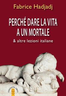 Daddyswing.es Perché dare la vita a un mortale & altre lezioni italiane Image