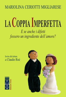 Radiosenisenews.it La coppia imperfetta. E se anche i difetti fossero un ingrediente dell'amore? Image