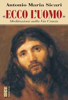 Ristorantezintonio.it Ecco l'Uomo. Meditazioni sulla Via Crucis Image