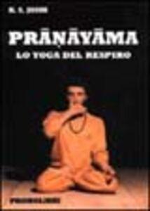 Pranayama. Lo yoga del respiro