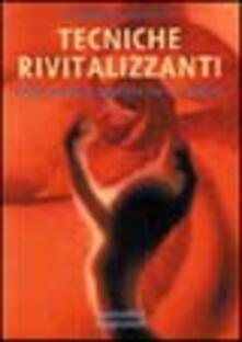 Milanospringparade.it Tecniche rivitalizzanti. Guida pratica al benessere fisico e mentale Image