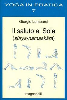 Rallydeicolliscaligeri.it Il saluto al sole (sûrya-namaskâra) Image