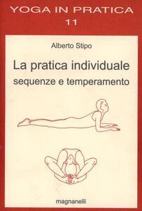 La pratica individuale, sequenze e temperamento