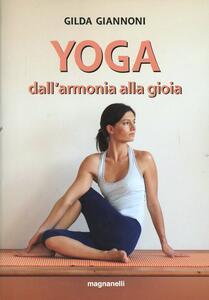 Yoga. Dall'armonia alla gioia