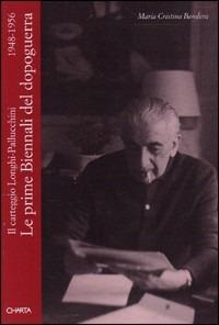 Le Le prime Biennali del dopoguerra. Il carteggio Longhi-Pallucchini (1948-1956) - Longhi Roberto Pallucchini Rodolfo Bandera Viani M. Cristina - wuz.it