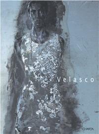 Velasco. Isolitudine. Catalogo della mostra (Milano, 4 ottobre-11 novembre 2000). Ediz. italiana e inglese - Scianna Ferdinando Voltolini Dario - wuz.it