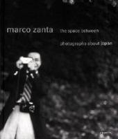 Zanta Marco. The space between photographs about Japan. Ediz. italiana e inglese