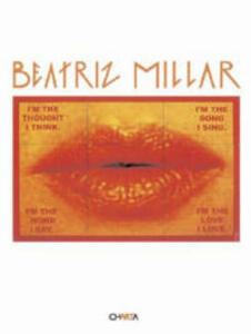 Beatriz Millar. Catalogo della mostra (Verona, 22 ottobre 2004-22 gennaio 2005). Ediz. italiana e inglese