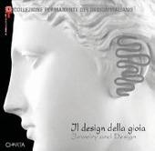 Il design della gioia. Il gioiello fra progetto e ornamento. Catalogo della mostra (Milano, 23 novembre 2004-27 febbraio 2005). Ediz. italiana e inglese