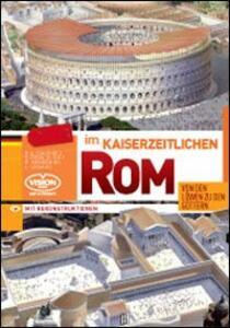 Nella Roma imperiale. Dai leoni agli dei. Ediz. tedesca