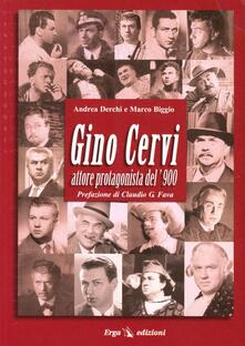 Gino Cervi: attore protagonista del '900 - Andrea Derchi,Marco Biglio - copertina