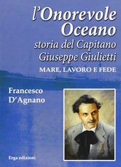 L' onorevole oceano. Storia del capitano Giuseppe Giulietti. Mare, lavoro e fede
