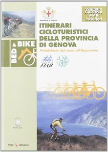 Itinerari cicloturistici della provincia di Genova. Con cartina
