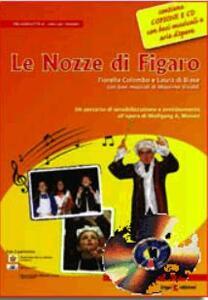 Le nozze di Figaro. Basi musicali di Massimo Vivaldi. Con Cd Audio