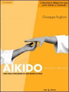 Grandtoureventi.it Aikido. Armonia e relazione. L'arte della percezione in una pratica di pace Image