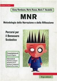 MNR. Metodologia della narrazione e della riflessione. Percorsi per il benessere scolastico - Randazzo Giusy Russo Marta Vacatello M. Teresa - wuz.it