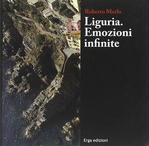 Liguria. Emozioni infinite