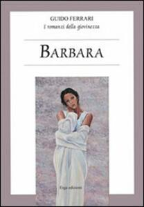 Barbara. I romanzi della giovinezza