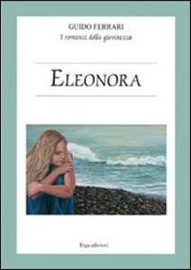 Eleonora. I romanzi della giovinezza