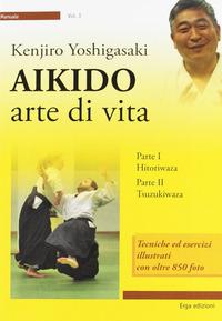 Aikido. Arte di vita - Yoshigasaki Kenjiro - wuz.it