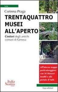 Trentaquattro musei all'aperto. Cimiteri degli antichi comuni di Genova