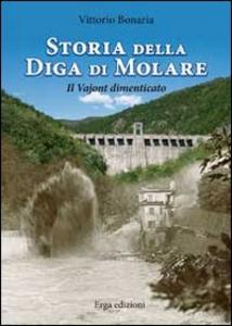 Libro Storia della diga di Molare. Il Vajont dimenticato Vittorio Bonaria