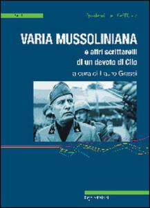 Varia mussoliniana e altri scrittarelli di un devoto di Clio