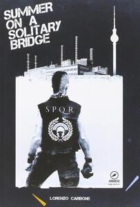 Summer on a solitary bridge. Ediz. italiana