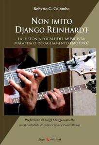 Non imito Django Reinhardt. La distonia focale del musicista: malattia o deragliamento emotivo?