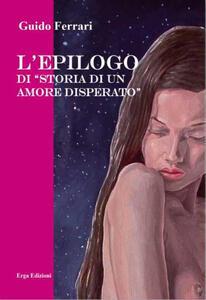 L' epilogo di «Storia di un amore disperato»
