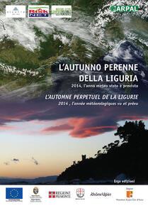 L' autunno perenne della Liguria. 2014, l'anno meteo visto e previsto. Ediz. italiana e francese