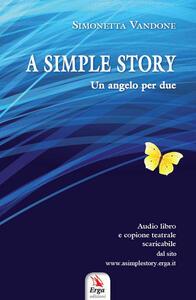 A simple story . Un angelo per due, copione teatrale. Audibro. CD Audio
