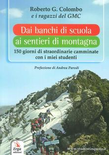 Dai banchi di scuola ai sentieri di montagna. 150 giorni di straordinarie camminate con i miei studenti.pdf
