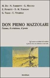 Don Primo Mazzolari. L'uomo, il cristiano, il prete