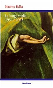 La lunga veglia 1934-2002