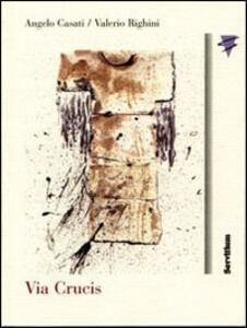Libro Via crucis Angelo Casati Valerio Righini