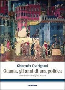 Ottanta, gli anni di una politica