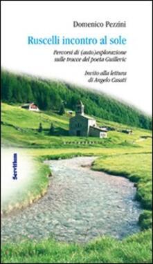 Ruscelli incontro al sole. Percorsi di (auto)esplorazione sulle tracce del poeta Guillevic.pdf