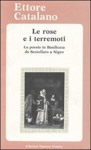 Le rose e i terremoti. La poesia in Basilicata da Scotellaro a Nigro. Testi e materiali critici
