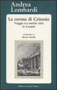 La corona di Critonio. Viaggio tra antiche città in Lucania