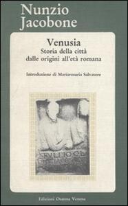Venusia. Storia della città dalle origini all'età romana