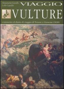 Viaggio al Vulture. Commento al diario di viaggio di Tenore e Gussone (1838)
