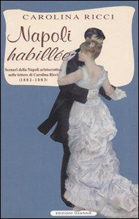 Image of Napoli «Habillée». Scenari della Napoli aristocratica nelle lettere di Carolina Ricci (1882-1883)